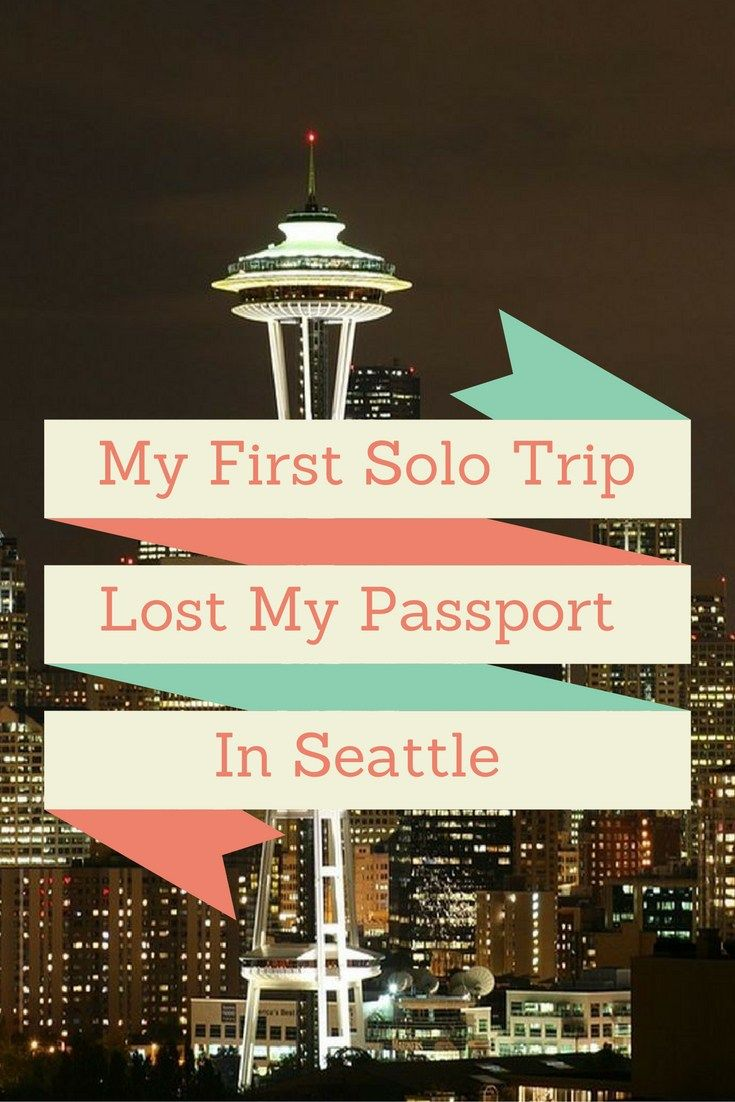 My First Solo Trip: Lost My Passport in Seattle