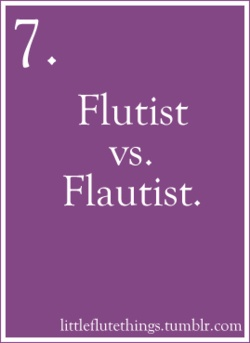 Flautist....all the way: