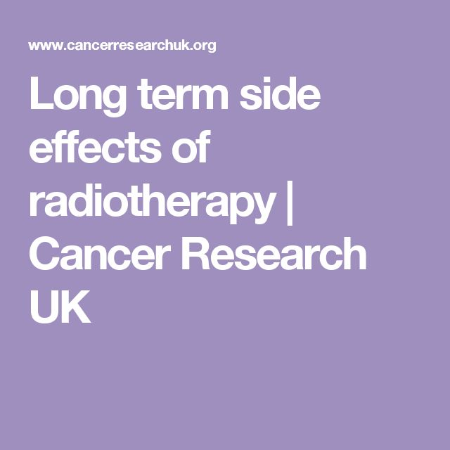 Long term side effects of radiotherapy | Cancer Research UK