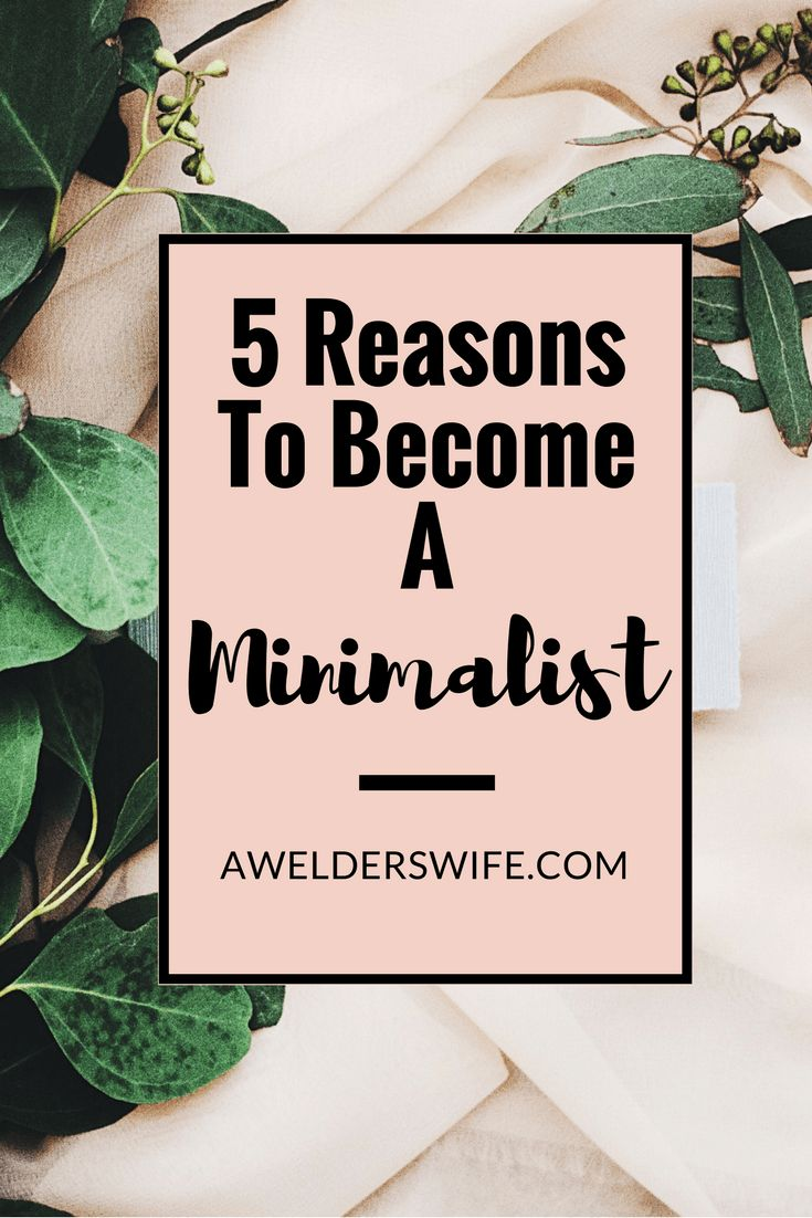 Why would you want to become a minimalist? | www.awelderswife.com