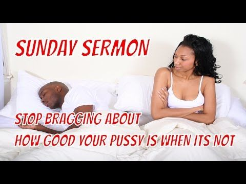 SUNDAY SERMON:LADIES STOP BRAGGING ABOUT HOW GOOD YOUR SEX IS -THE TRUE CATFISHING OF WOMEN - YouTube