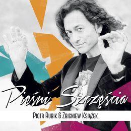 Pieśni szczęścia-Rubik Piotr, Książek Zbigniew