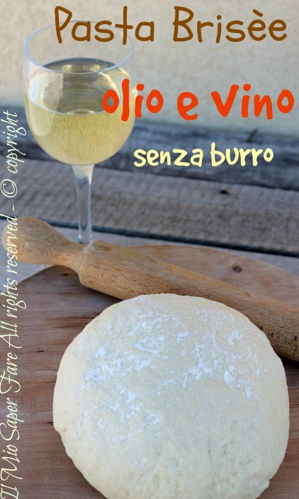 Pasta brisè olio e vino bianco ricetta senza burro
