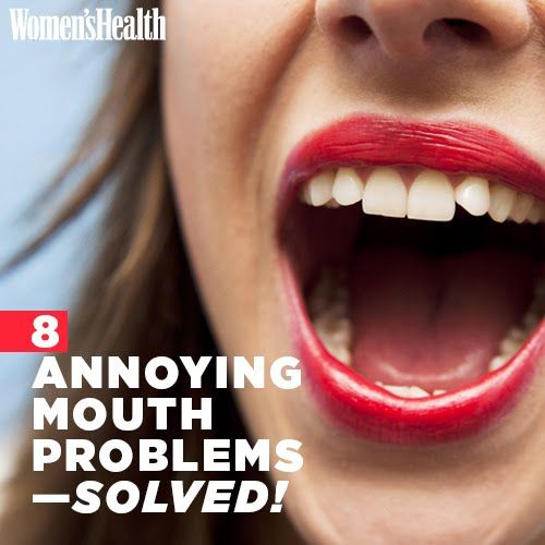 8 Super-Annoying Mouth Problems—SOLVED! | Women's Health Magazine