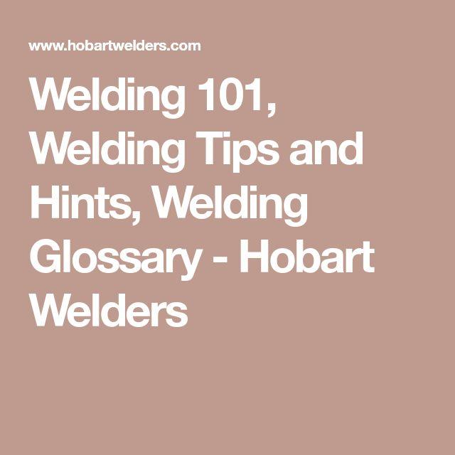 Best 25 mig welding aluminum ideas on pinterest tig welding welding 101 welding tips and hints welding glossary hobart welders sciox Gallery