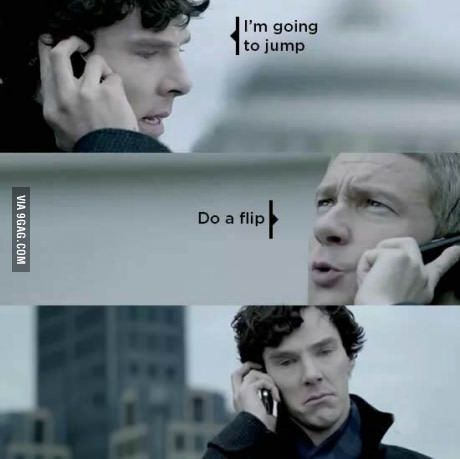 BFF conversation be like. Sherlock