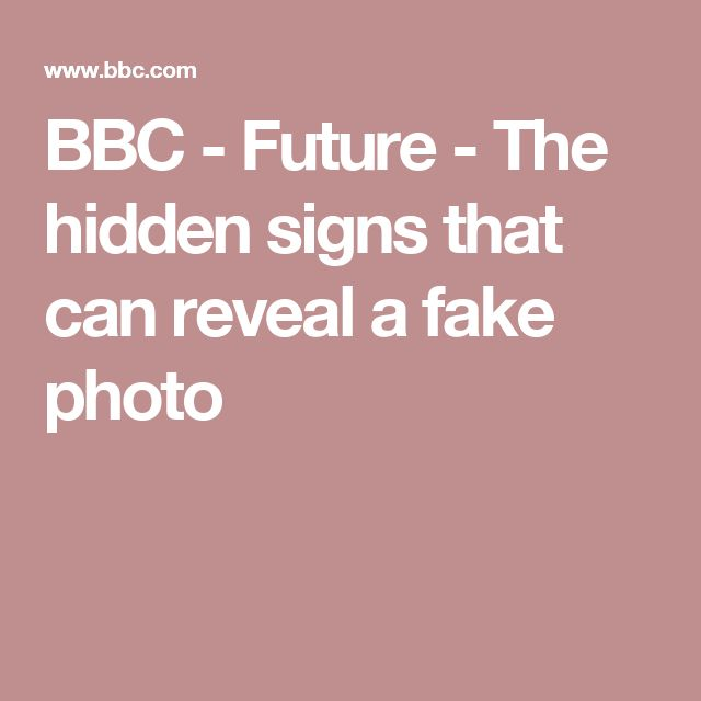 BBC - Future - The hidden signs that can reveal a fake photo