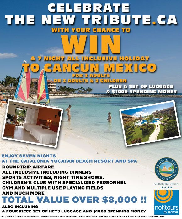 Win a 7 night trip to Cancun Mexico. Prize includes airfare, accomodations, 4 piece set of Heys luggage and $1000 spending money. Total value over $8000. (Contest open to individuals and families.) *Unlimited Entries* Exp. 02/27/2015