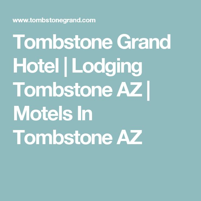 Tombstone Grand Hotel | Lodging Tombstone AZ | Motels In Tombstone AZ