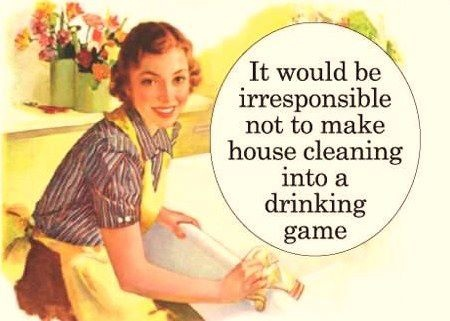 Responsible house cleaningFunny Punny, Drinks Games, Ocd Cleaning, Laugh Parts, Cleaning House, Foodies Inspiration, Funny Stuff, House Cleaning, Response House