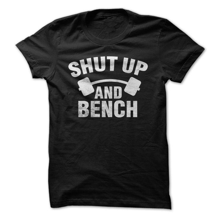 SHUT UP AND BENCH T Shirt, Hoodie, Sweatshirt