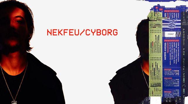 Nekfeu Cyborg, son nouvel album surprise !