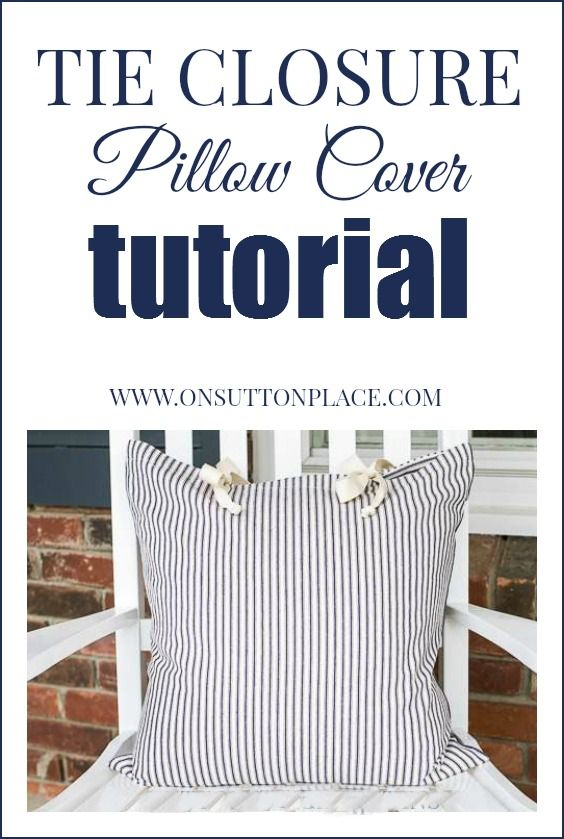 Tie Closure Pillow Cover Tutorial | On Sutton Place