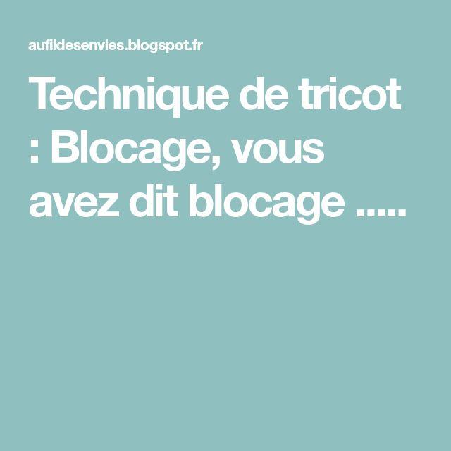 Technique de tricot : Blocage, vous avez dit blocage .....