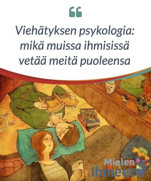 Viehätyksen psykologia: mikä muissa ihmisissä vetää meitä puoleensa.  Jos #pysähdymme #hetkeksi #miettimään niitä asioita, jotka vetivät meitä niiden #ihmisten puoleen joita me rakastamme, nousee mieleemme suuri #kysymys: Mikä veti meitä #kumppanimme #puoleen?