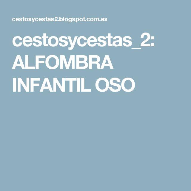 cestosycestas_2: ALFOMBRA INFANTIL OSO