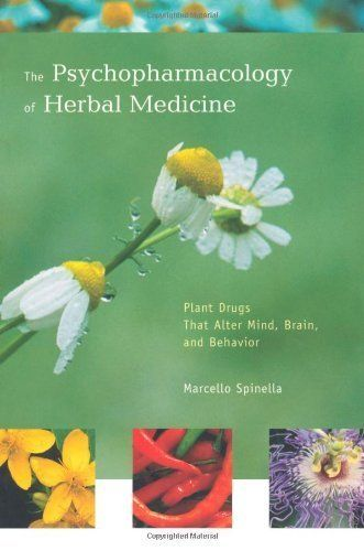 The Psychopharmacology of Herbal Medicine: Plant Drugs That Alter Mind, Brain, and Behavior by Marcello Spinella. $25.82. 500 pages. Publisher: The MIT Press; 1 edition (June 8, 2001). Author: Marcello Spinella