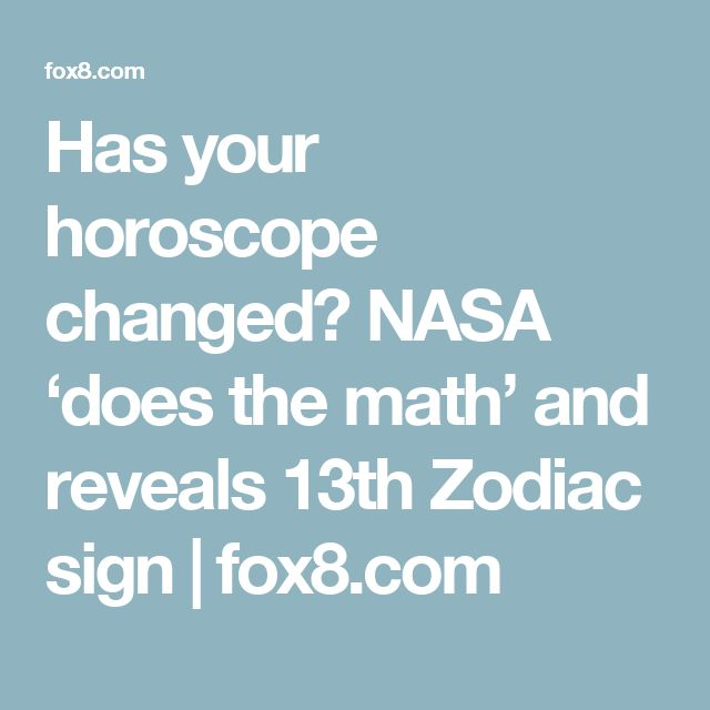 Has your horoscope changed? NASA 'does the math' and reveals 13th Zodiac sign | fox8.com