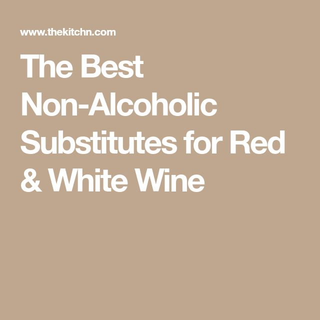 The Best Non-Alcoholic Substitutes for Red & White Wine