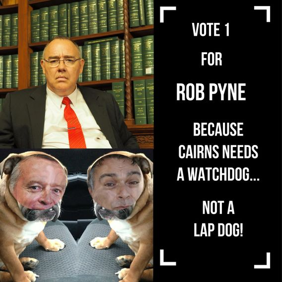 Vote for an Independent 'Watch Dog' in Cairns not a political party 'Lap Dog'. #puttingcairnsfirst @TheCairnsPost