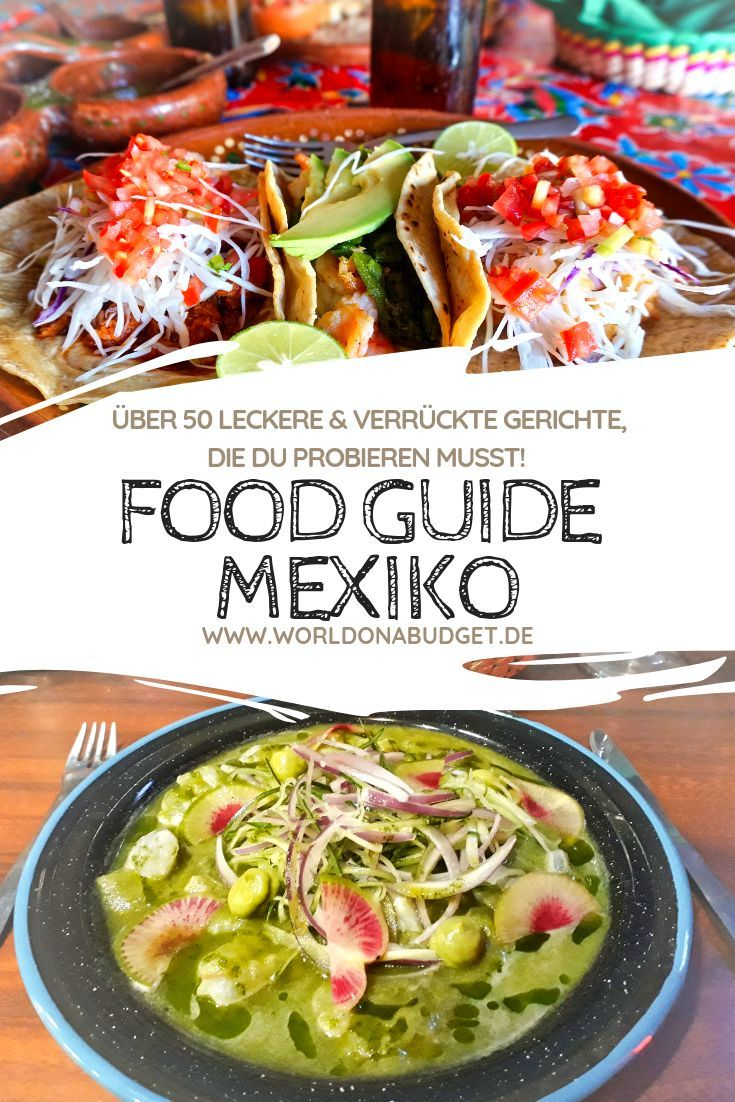 6198ce7a7de7e9 50+ typische, leckere und verrückte Gerichte, die du in Mexiko probieren  musst.