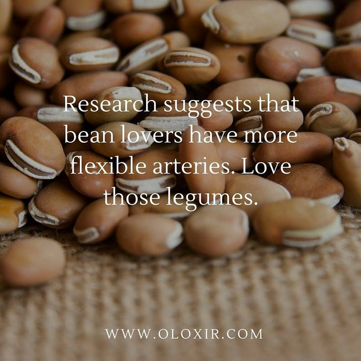 Research suggests that bean lovers have more flexible arteries. Love those legumes. Beans are also full of minerals that can boost your brainpower. Hello, Genius :)