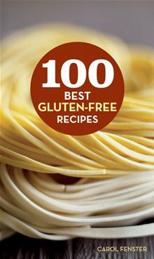 Essential gluten-free #recipes for everyday favorites like breads, pastas, and desserts... 100 Best Gluten-Free Recipes by Carol Fenster.