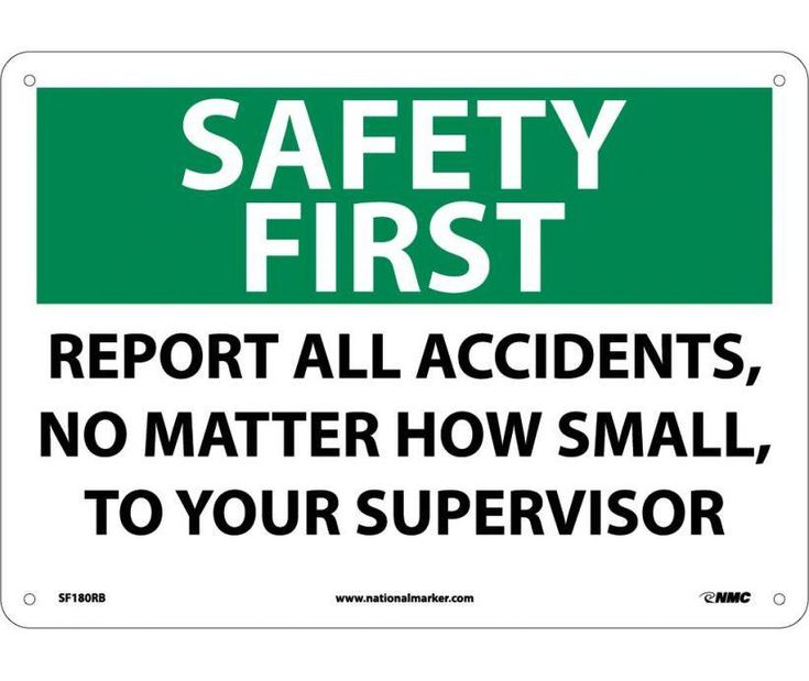 SAFETY FIRST, REPORT ALL ACCIDENTS NO MATTER HOW SMALL TO YOUR SUPERVISOR, 10X14, .040 Aluminum