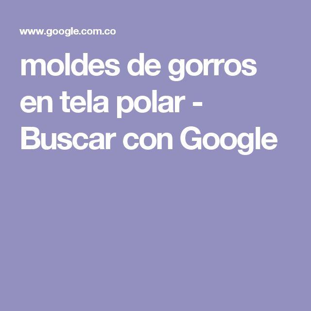 moldes de gorros en tela polar - Buscar con Google