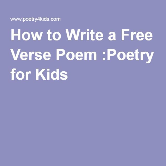 how to write a free verse poem for kids Go over each section with your kids, read a few poems and choose what kinds of poems you're going to write free verse while many poems are highly formalized, others (called free verse ) are written with few or no restrictions.