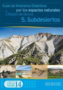 Guías de itinerarios didácticos por los espacios naturales de la Región de Murcia. V.1.Montañas de interior / Manuel Águila Guillén ... [et al.].-- Murcia : Centro de Recursos de Educación Ambiental (CREA), 1996- . - 3 v.-- (Crea ; 6). -  PDF (copia y pega) file:///D:/Documents%20and%20Settings/milr/Mis%20documentos/Downloads/Cuaderno_CREA_6%20(3).pdf