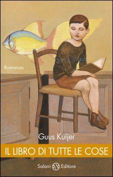 """Guus Kuijer """"Il libro di tutte le cose"""", Salani"""