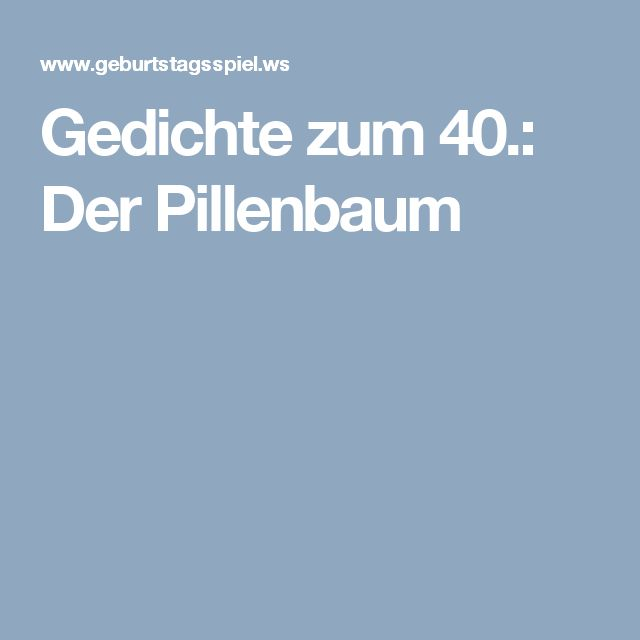 Gedichte zum 40.: Der Pillenbaum