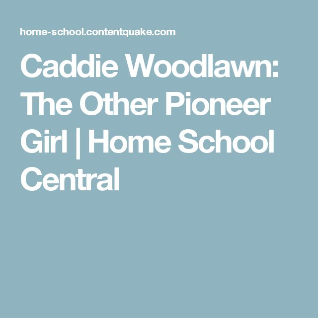 Caddie Woodlawn: The Other Pioneer Girl | Home School Central