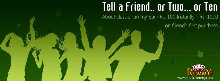 Refer friends, cash in! Spread your love for classic rummy with our referral program!  Make money by referring your friends to classic Rummy... Tell a friend about classic rummy and earn Rs.100 Instantly +Rs.1000 on friends first purchase.  https://www.classicrummy.com/online-rummy-promotions/rummy-refer-a-friend?link_name=CR-12