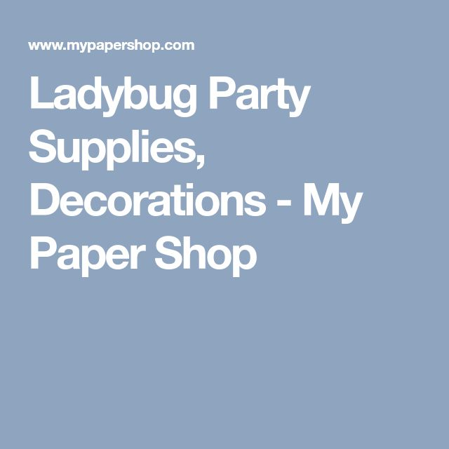 Ladybug Party Supplies, Decorations - My Paper Shop