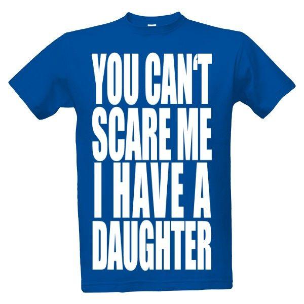 Tričko s potiskem nevystrašíš - pro tátu