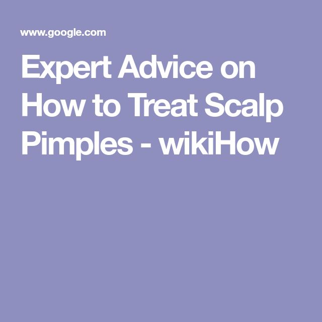 Expert Advice on How to Treat Scalp Pimples - wikiHow