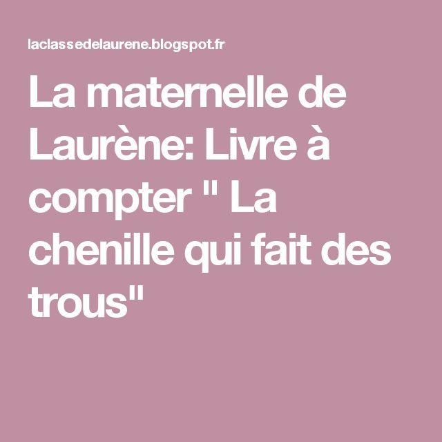 """La maternelle de Laurène: Livre à compter """" La chenille qui fait des trous"""""""