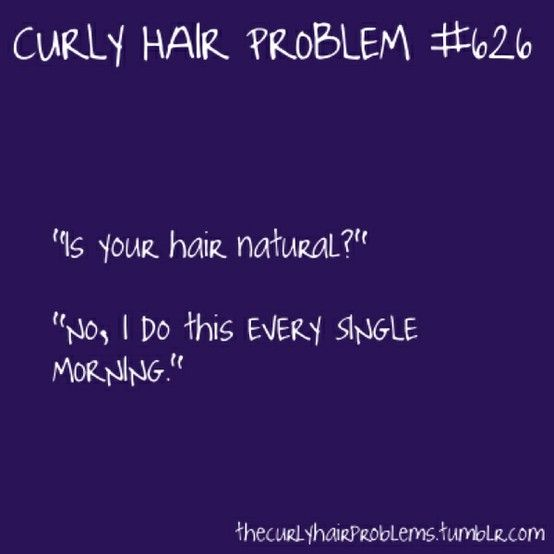 Curly hair problems...haha people always ask me this