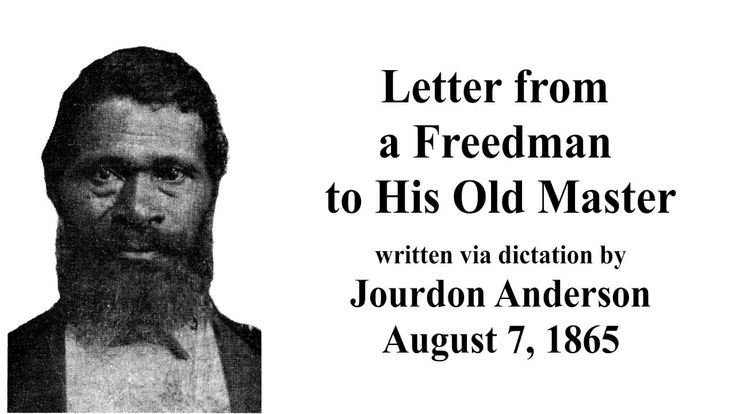 to my old master by jourdon anderson Jourdon anderson, letter to my old master (1865) september 18, 2013 by yl128884 now, if you will write and say what wages you will give me, i will be better able to decide whether it would be my advantage to move back again.
