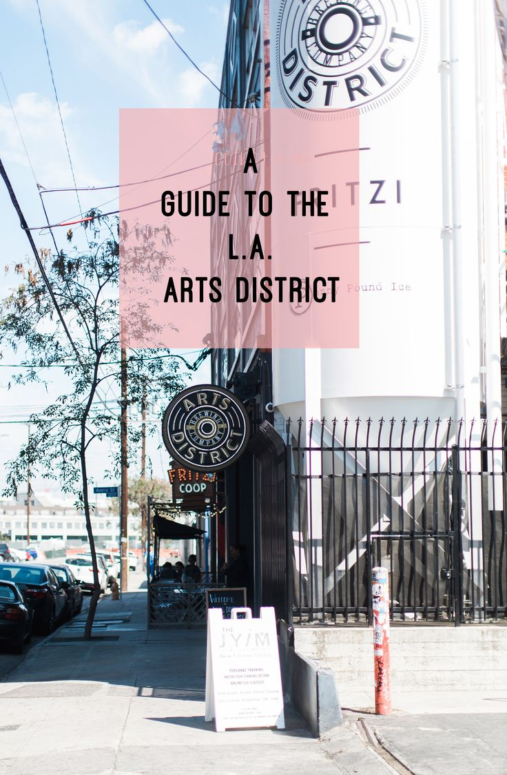 A yuppie guide to the Downtown L.A. Arts District