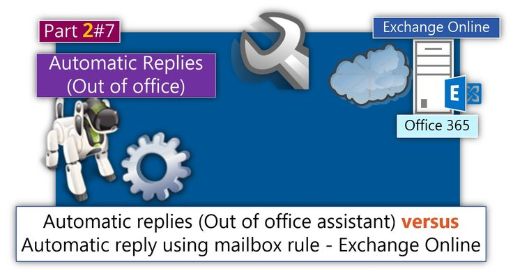 Configuring Automatic Replies (Out of office) using Outlook, OWA, and PowerShell |Part 2#7 - http://o365info.com/configuring-automatic-replies-out-of-office-using-outlook-owa-and-powershell-part-2-of-7/