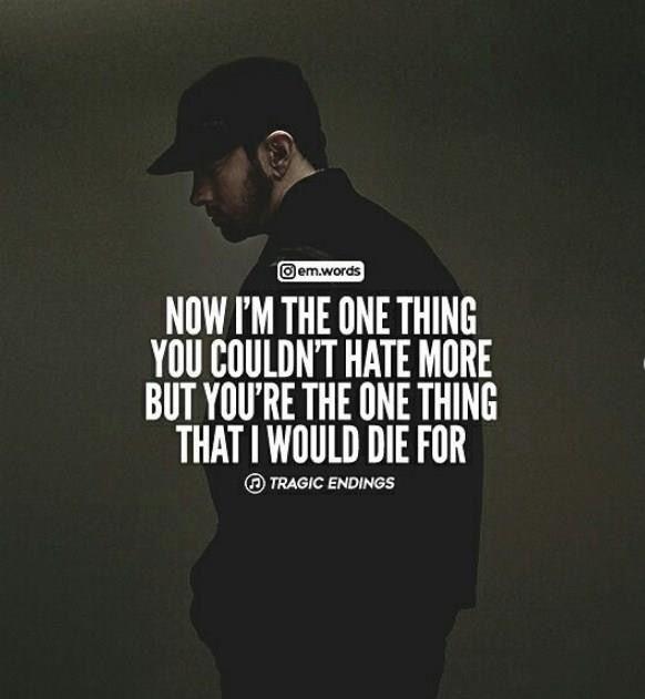 Tragic Endings Eminem I M Pretty Sure Slim Wrote This For Me Cc Eminem Quotes Rapper Quotes Eminem Love Quotes