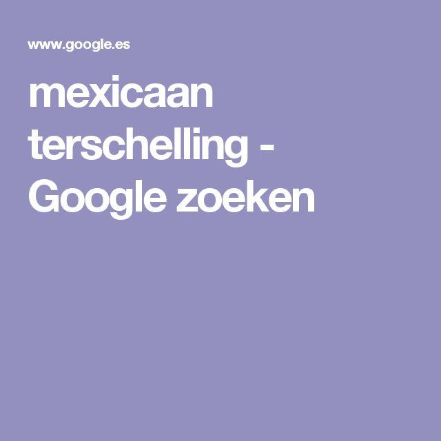 mexicaan terschelling - Google zoeken