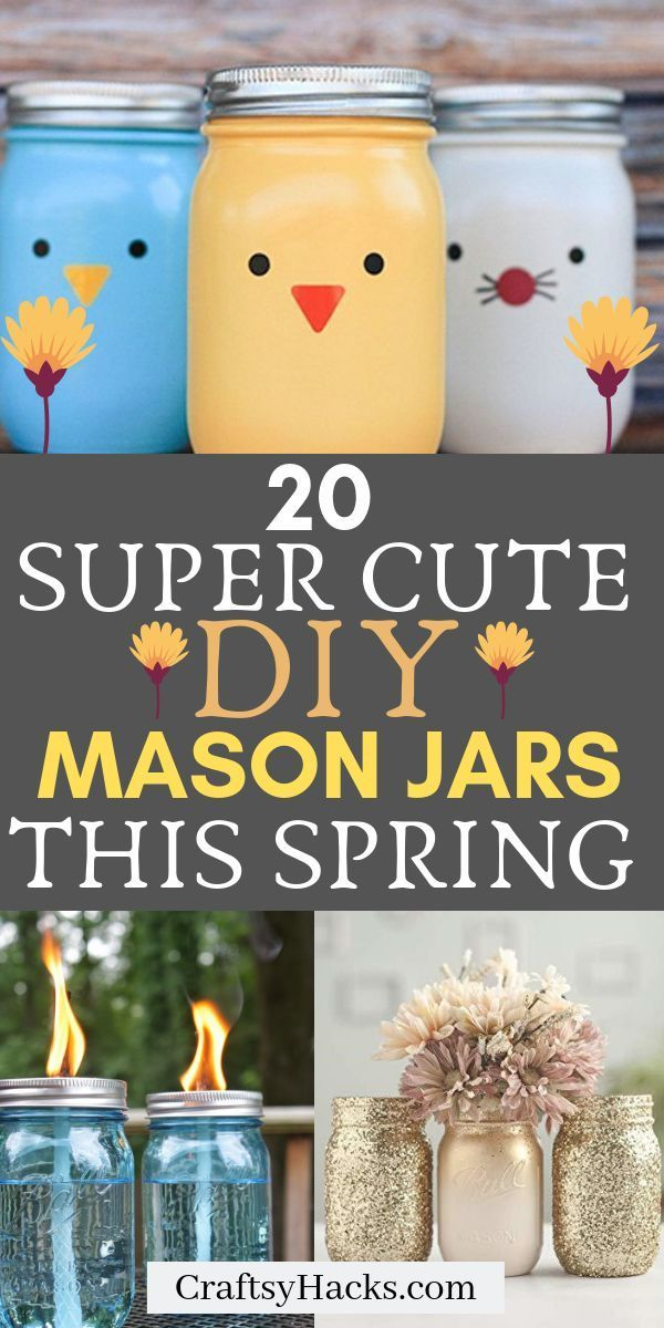 20 Diy Spring Mason Jar Ideas To Decorate Home In 2020 Mason Jar Crafts Diy Diy Jar Crafts Mason Jar Decorations