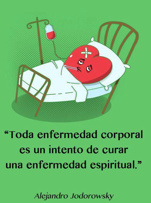 """""""Toda enfermedad corporal es un intento de curar una enfermedad espiritual."""" #AlejandroJodorowsky #Citas #Frases @Candidman"""
