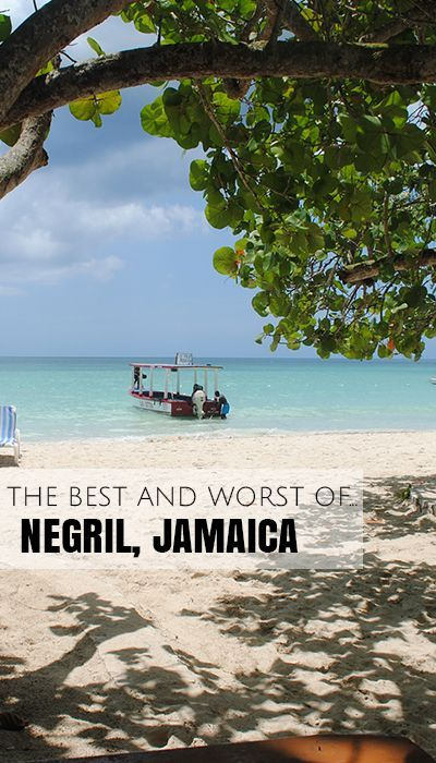 The best and worst of Negril Jamaica