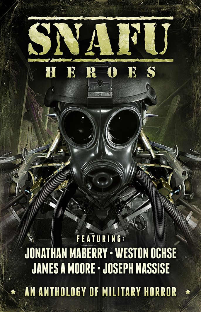 SNAFU Heroes - an anthology of four novellas by four top writers. Jonathan Maberry, James A Moore, Weston Ochse, and Joseph Nassise.  http://www.amazon.com/dp/B00MSVEY2Y