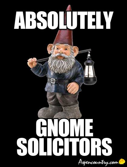 Gnome Meme: Absolutely Gnome Solicitors